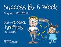 Success by 6 Week May 4-12, 2013
